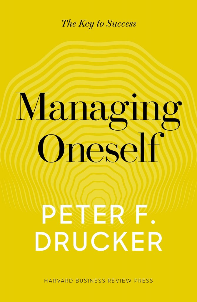 MANAGING ONSELF BY PETER DRUCKER