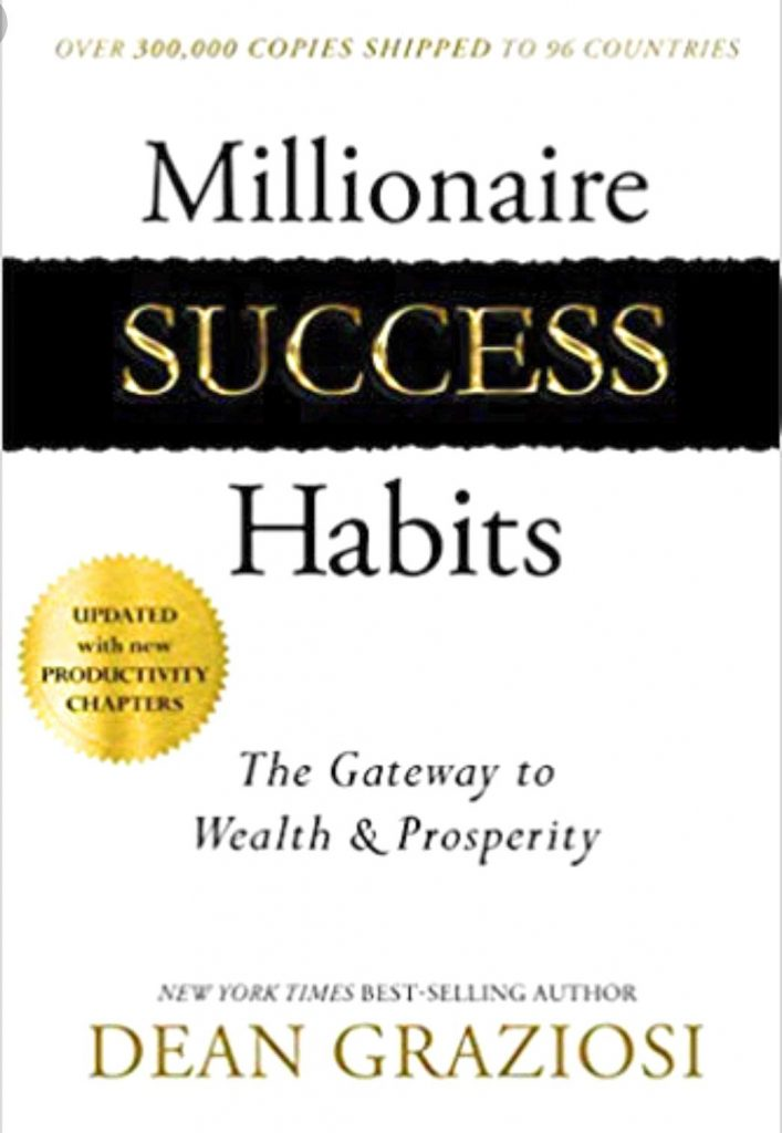 MILLIONAIRE SUCCESS HABITS BY DEAN GRAZIOSI
