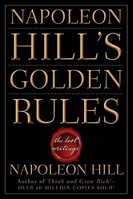 NAPOLEON HILL'S GOLDEN RULES BY NAPOLEON HILL