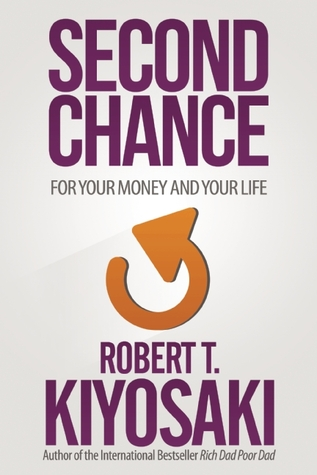 SECOND CHANCE BY ROBERT KIOYSAKI