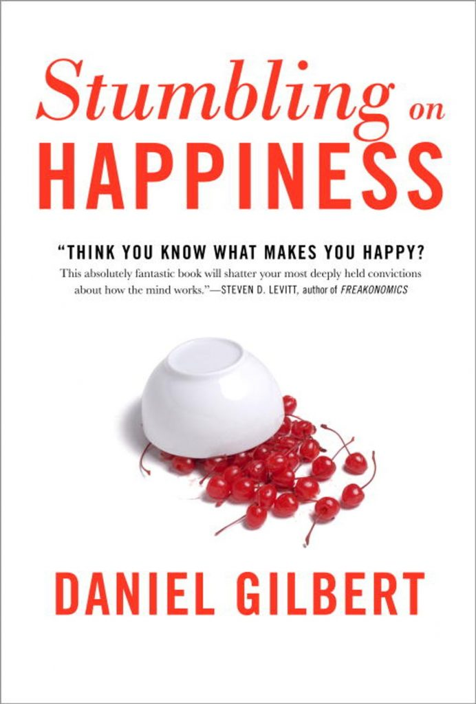 STUMBLING UPON HAPPINESS BY DANIEL GILBERT