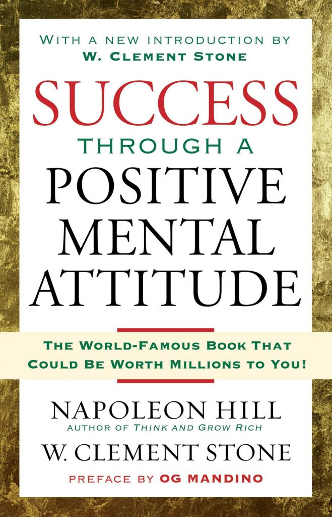 SUCCESS THROUGH A POSITIVE MENTAL ATTITUDE W. CLEMENT STON