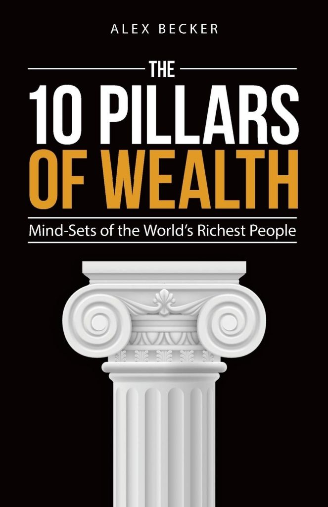 THE 10 PILLARS OF WEALTH BY ALEX BECKER