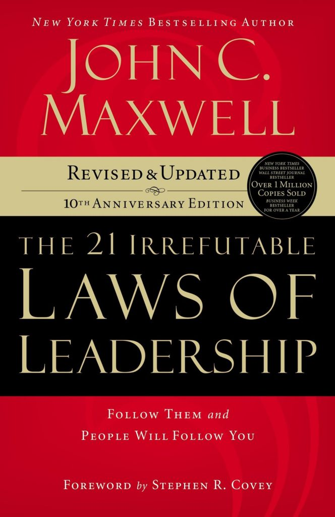 THE 21 IRREFUTABLE LAWS OF LEADERSHIP BY JOHN MAXWELL