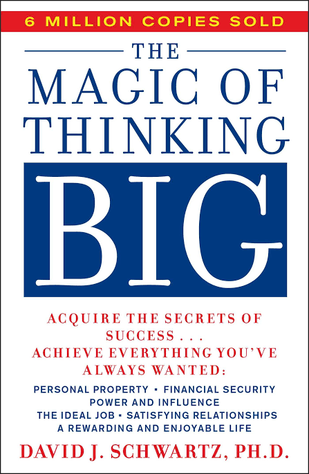 THE MAGIC OF THINKING BIG DAVID SCHWARTZ