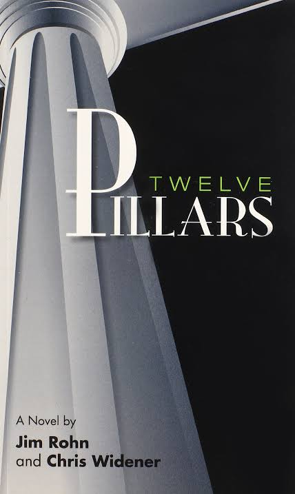 TWELVE PILLARS BY CHRIS WIDERNER AND JIM ROHN