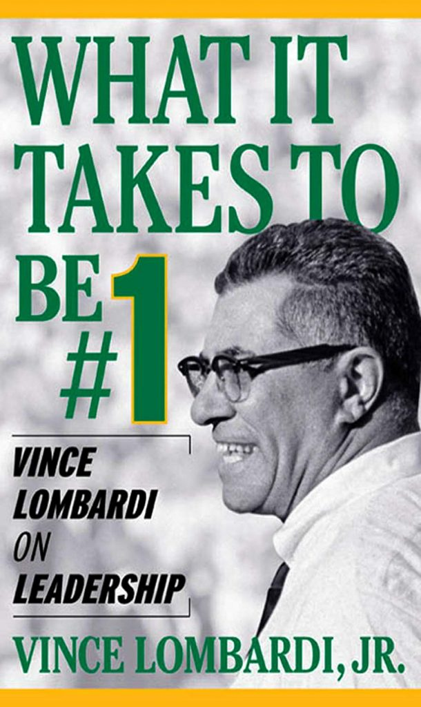 WHAT IT TAKES TO BE 1 VINCE LOMBARDI