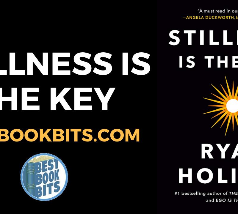 Stillness Is the Key by Ryan Holiday