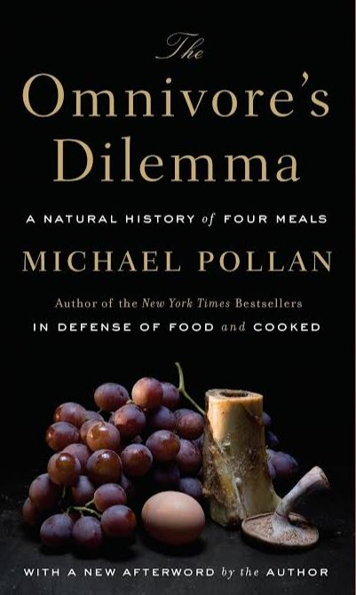 The Omnivore's Dilemma by Michael Pollan.